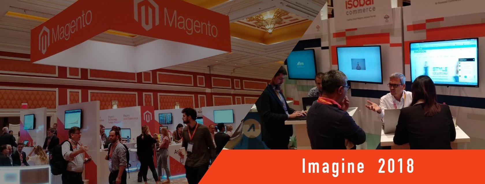 Magento Imagine 2018 – Excerpts of what we enjoyed, observed and learned