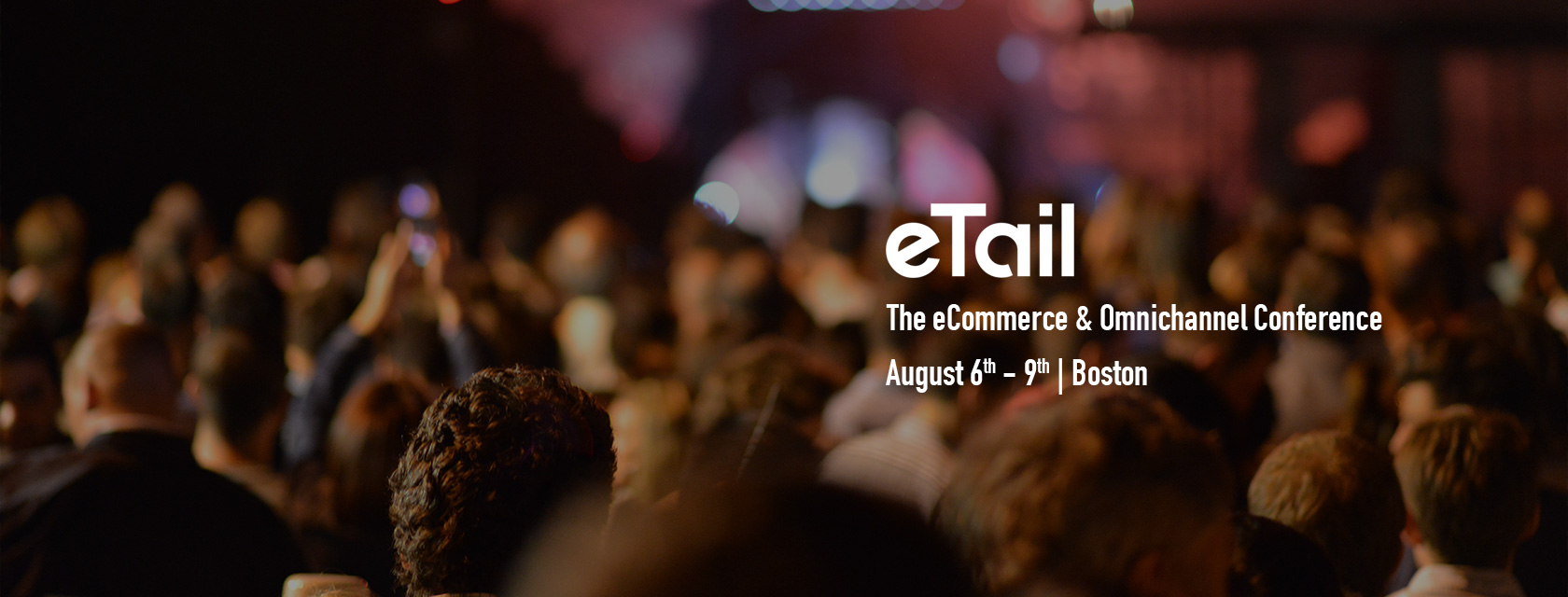 eTail East 2018 – The go-to-place for eCommerce innovation, learning and networking fun.
