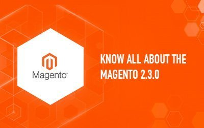 What's new in Magento 2.3.0 release?