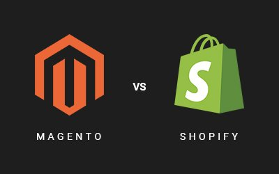 Magento vs Shopify - Top 5 Criteria to choose the right eCommerce platform