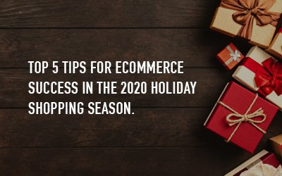 5 pandemic-driven trends that eCommerce retailers should prepare for prior to the 2020 Holiday shopping season