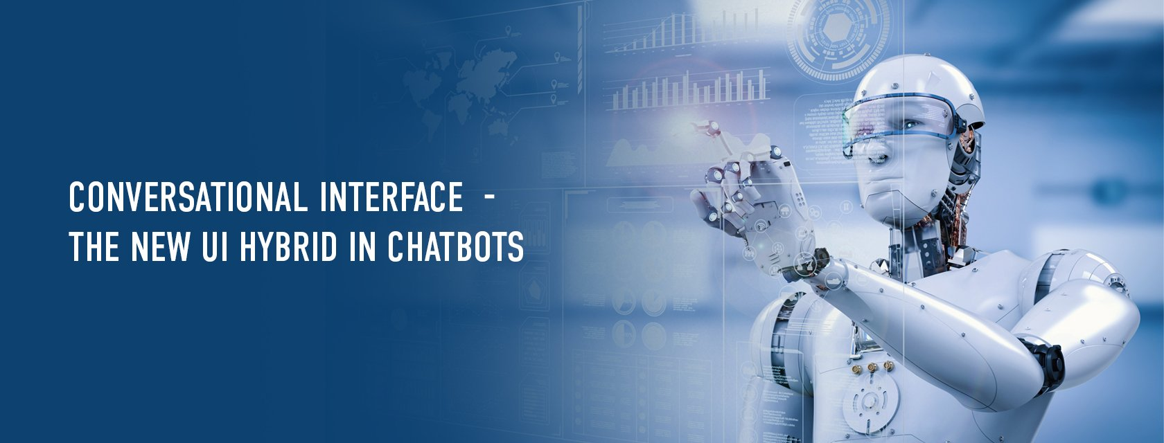 Conversational interface – Where UI is helping Chatbots better than AI to overcome early shortcomings