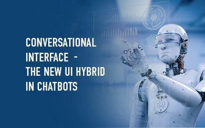 Conversational interface - Where UI is helping Chatbots better than AI to overcome early shortcomings